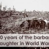 100 yrs of Horrible World War I – Here's the Devastation and Destruction In Numbers